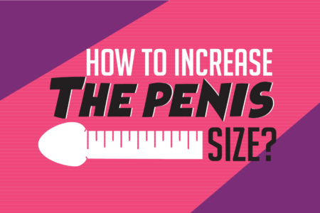 How to naturally increase the penis size?