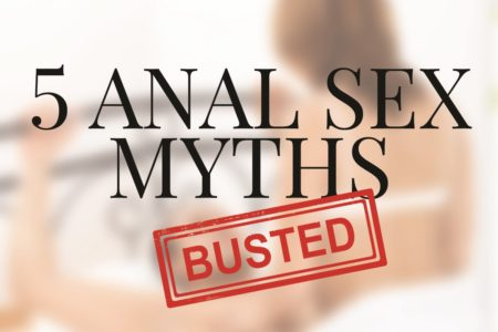 Anal sex myths busted